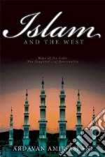 Islam and the West libro in lingua di Amir-aslani Ardavan