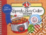 Our Favorite Speedy Slow-Cooker Recipes libro in lingua di Gooseberry Patch (COR)