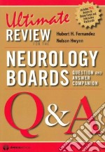 Ultimate Review for the Neurology Boards libro in lingua di Fernandez Hubert H. M.D., Eisenshink Stephan M.D., Okun Michael S. M.D., Hwynn Nelson