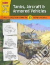 Tanks, Aircraft & Armored Vehicles