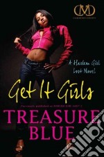 Get It Girls libro in lingua di Blue Treasure