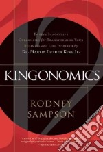 Kingonomics libro in lingua di Sampson Rodney, Strube Cortney (EDT), Jennings Robert R. Dr. (FRW)