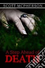 A Step Ahead of Death libro in lingua di McPherson Scott