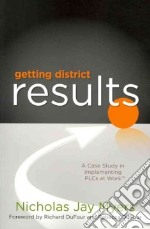 Getting District Results libro in lingua di Myes Nicholas Jay, Dufour Richard (FRW), DuFour Rebecca (FRW)