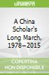 A China Scholar's Long March, 1978–2015