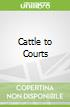 Cattle to Courts