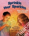 Sprinkle Your Sparkles
