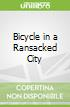 Bicycle in a Ransacked City
