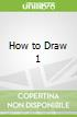 How to Draw 1