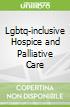 Lgbtq-inclusive Hospice and Palliative Care libro str