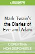 Mark Twain's the Diaries of Eve and Adam