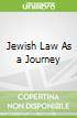 Jewish Law As a Journey