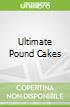 Ultimate Pound Cakes