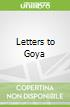 Letters to Goya