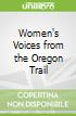 Women's Voices from the Oregon Trail