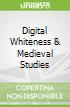 Digital Whiteness & Medieval Studies