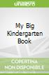 My Big Kindergarten Book