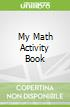 My Math Activity Book