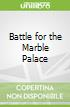Battle for the Marble Palace