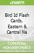 Bird Id Flash Cards, Eastern & Central Na