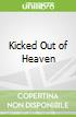 Kicked Out of Heaven