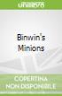 Binwin's Minions