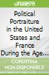 Political Portraiture in the United States and France During the Age of Revolution