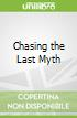 Chasing the Last Myth