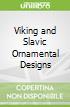 Viking and Slavic Ornamental Designs