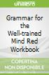 Grammar for the Well-trained Mind Red Workbook
