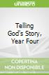 Telling God's Story, Year Four