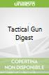 Tactical Gun Digest