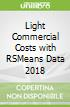 Light Commercial Costs with RSMeans Data 2018
