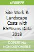 Site Work & Landscape Costs with RSMeans Data 2018