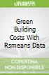 Green Building Costs With Rsmeans Data