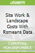 Site Work & Landscape Costs With Rsmeans Data
