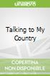 Talking to My Country