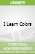 I Learn Colors