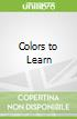 Colors to Learn