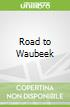 Road to Waubeek