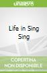 Life in Sing Sing