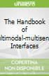The Handbook of Multimodal-multisensor Interfaces