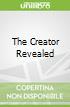 The Creator Revealed