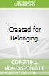 Created for Belonging