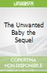 The Unwanted Baby the Sequel