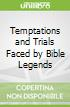 Temptations and Trials Faced by Bible Legends