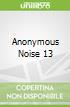 Anonymous Noise 13