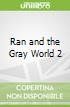 Ran and the Gray World 2