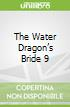 The Water Dragon's Bride 9