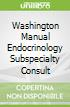 Washington Manual Endocrinology Subspecialty Consult
